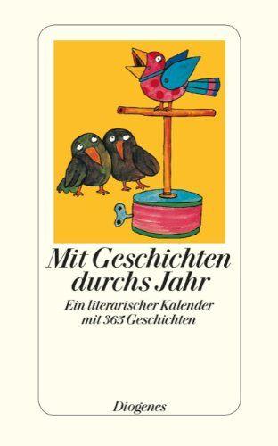 Mit Geschichten durch's Jahr: Ein literarischer Kalender mit 365 Geschichten zum Vorlesen ? / short stories