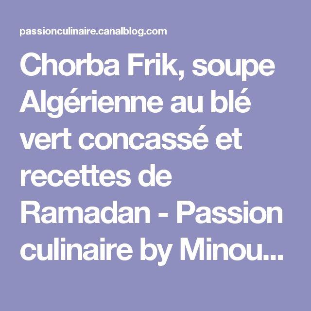 Chorba Frik, soupe Algérienne au blé vert concassé et recettes de Ramadan - Passion culinaire by Minouchka
