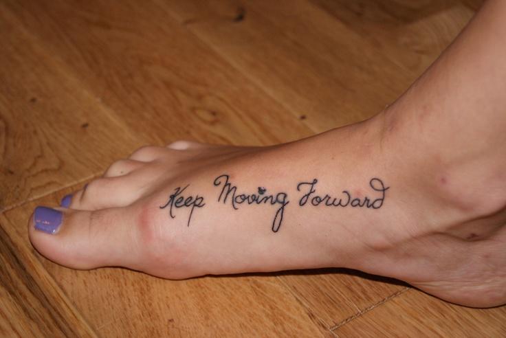 Keep moving forward | Tattoos | Pinterest