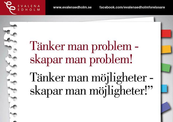 Tänker man problem så skapar man problem