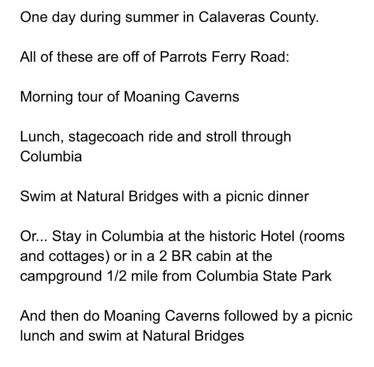 A summer day itinerary in Calaveras County. Columbia living ghost town, Moaning Caverns, Natural Bridges.
