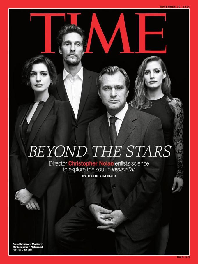 "Nolan with his cast for TIME magazine, his film ""Interstellar"" is now my favorite movie."