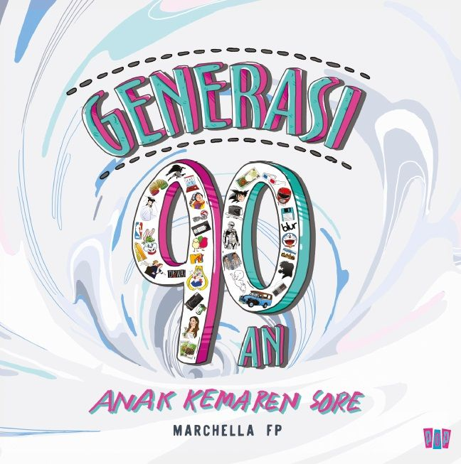 Generasi 90an Anak Kemaren Sore by Marchella FP. Published on 26 October 2015.