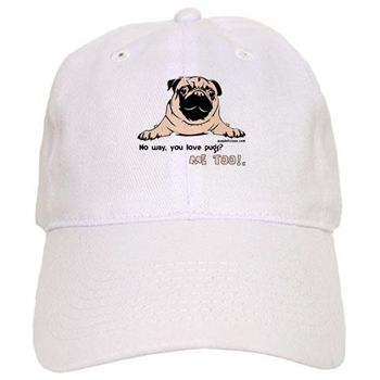 No Way You Love Pugs? Cap. By Pugdelicious http://www.cafepress.com.au/deliciouspugshop.1424026846