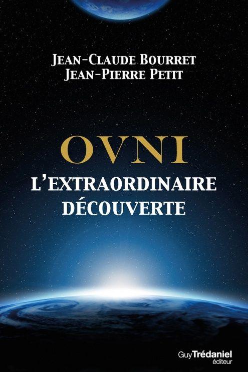 Ovni, L'extraordinaire découverte - Jean-pierre Petit, Jean-claude Bourret