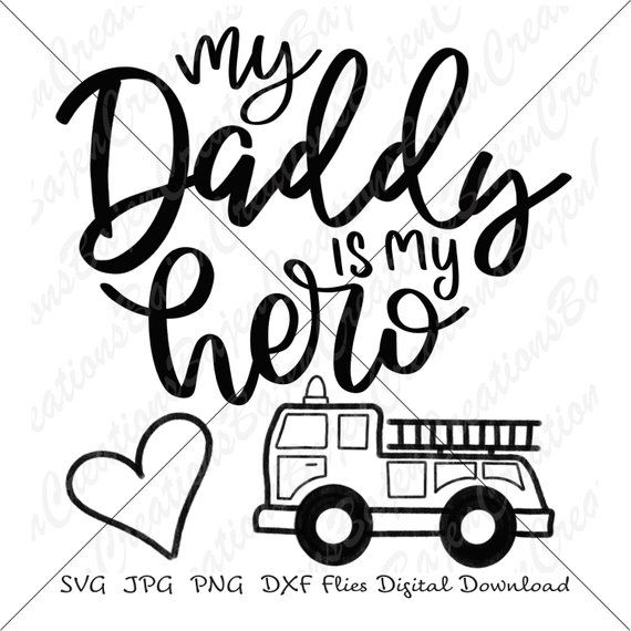 My Daddy is my Hero, Children's SVG cut file, Firetruck