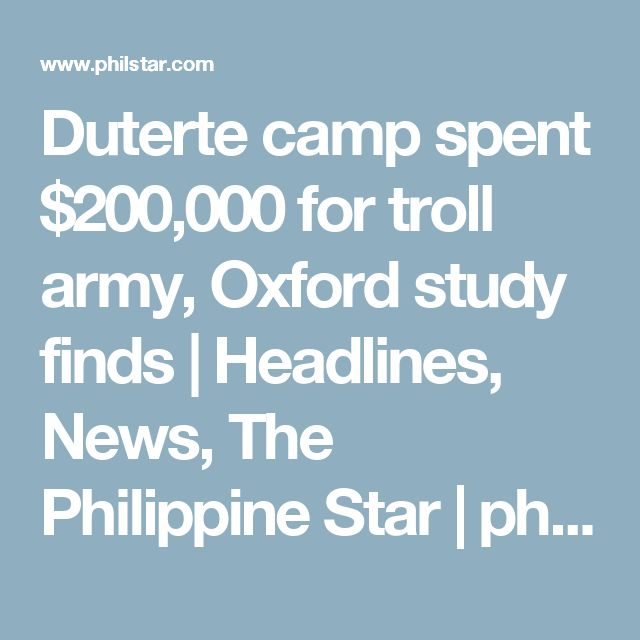 Duterte camp spent $200,000 for troll army, Oxford study finds | Headlines, News, The Philippine Star | philstar.com