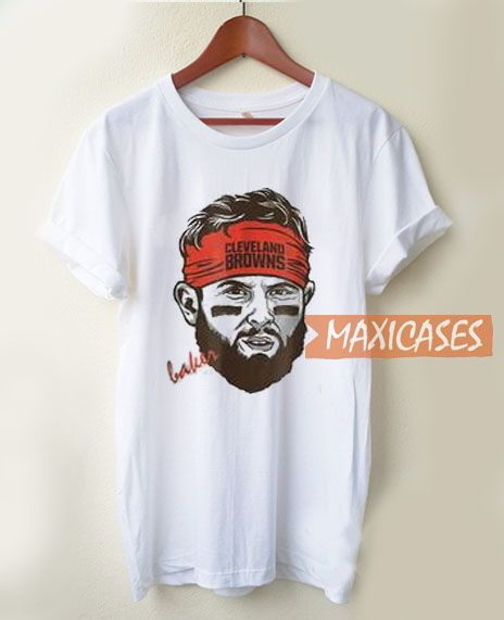 8b8342547 Baker Mayfield Cleveland Browns T Shirt Women Men And Youth Size S to 3XL   tshirt  tshirts  tees  cheaptees  cheaptshirt  cheaptshirts  CustomT Shirts  ...