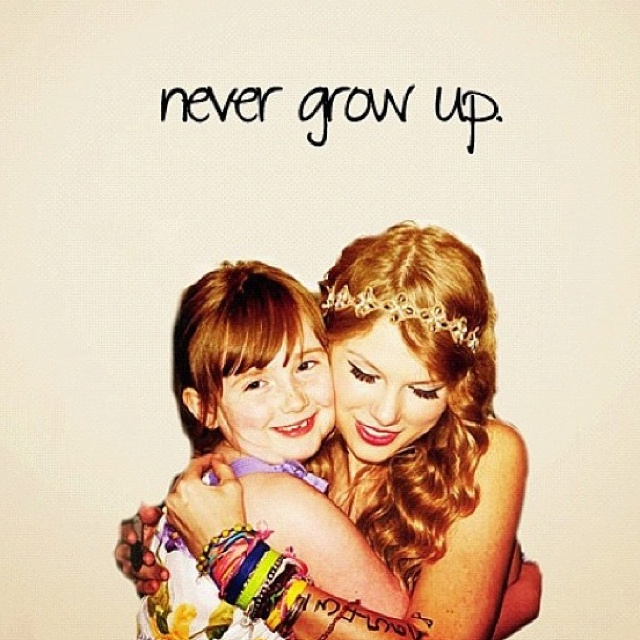 Taylor Swift Never Grow Up