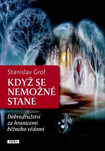 Když se nemožné stane - Stanislav Grof    http://retel.cz/blog/kdyz-se-nemozne-stane#