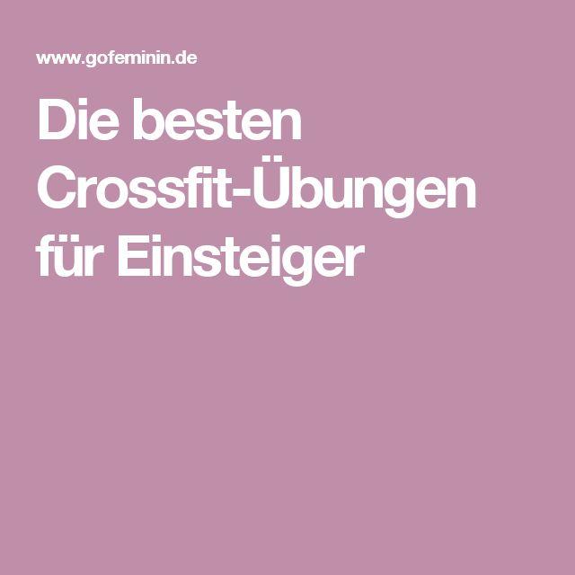 Die besten Crossfit-Übungen für Einsteiger