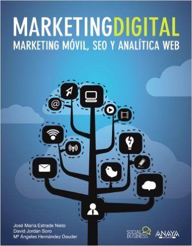 Marketing Digital. Marketing móvil, SEO y analítica web Social Media: Amazon.es: Jose María Estrade Nieto, David Jordán Soro, María Ángeles Hernández Dauder: Libros