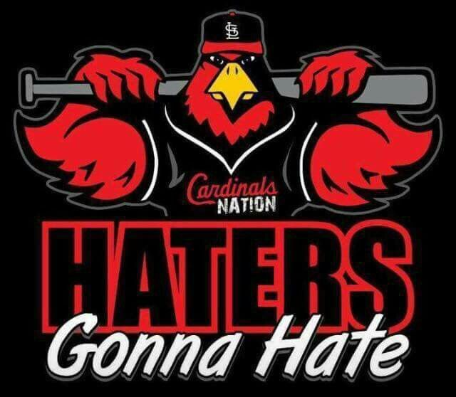 St. Louis Cardinals Nation. Haters gonna hate.