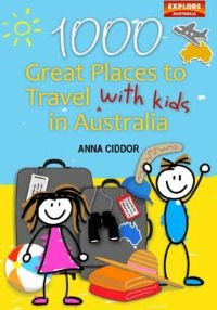 1000 Great Places Travel with Kids in Australia  CIDDOR, ANNA, EXPLORE AUSTRALIA