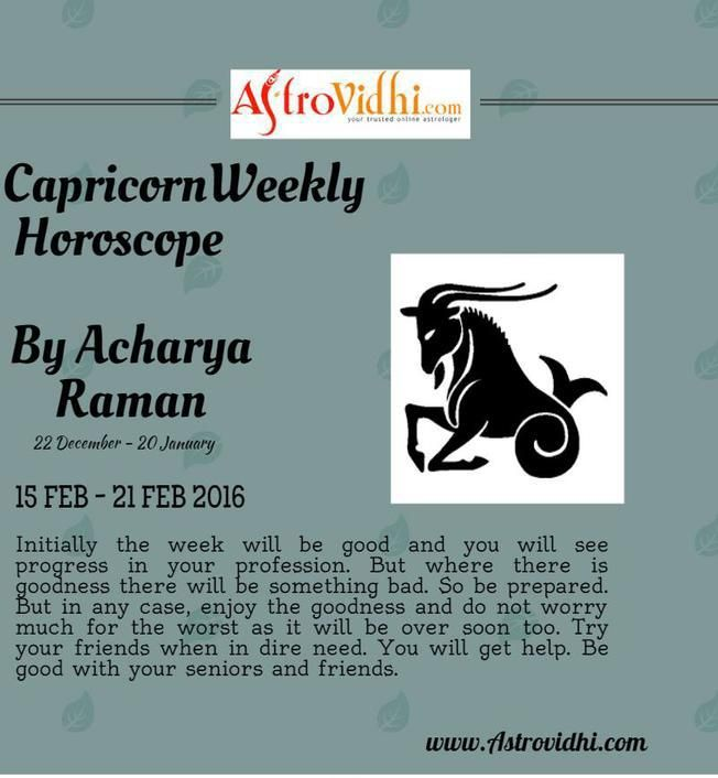Check your Capricorn Weekly Horoscope ( from 15 Feb to 21 Feb 2016 ) . Read your weekly horoscope online Hindi/English at AstroVidhi.com. Get free guidance for this week and plan your full week accordingly.