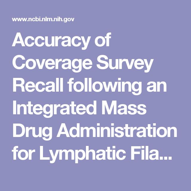 Accuracy of Coverage Survey Recall following an Integrated Mass Drug Administration for Lymphatic Filariasis, Schistosomiasis, and Soil-Transmitted... - PubMed - NCBI