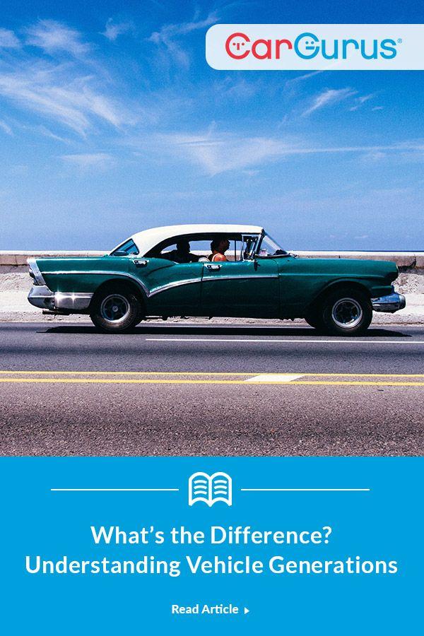 Understanding Vehicle Generations Cargurus