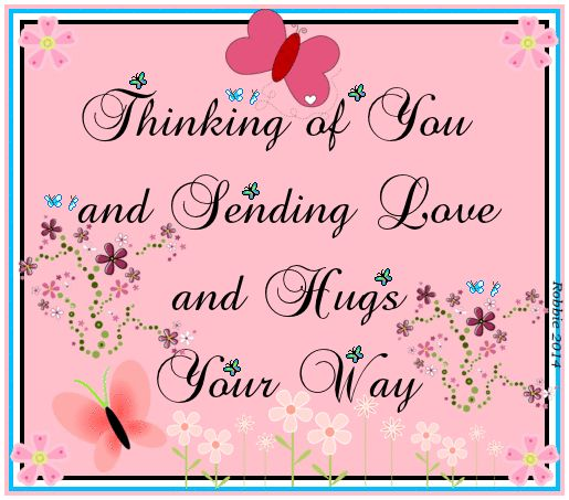 Thinking of you and sending love and hugs your way hello friend comment good morning good day thinking of you blessings greeting graphic beautiful day