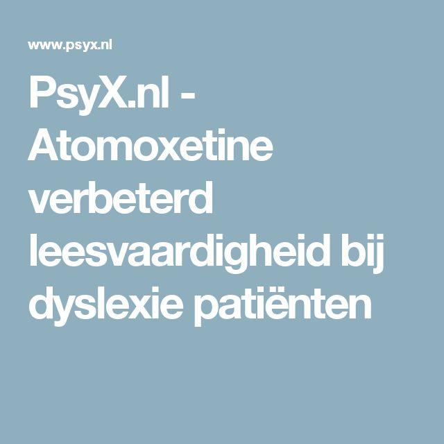 PsyX.nl - Atomoxetine verbeterd leesvaardigheid bij dyslexie patiënten