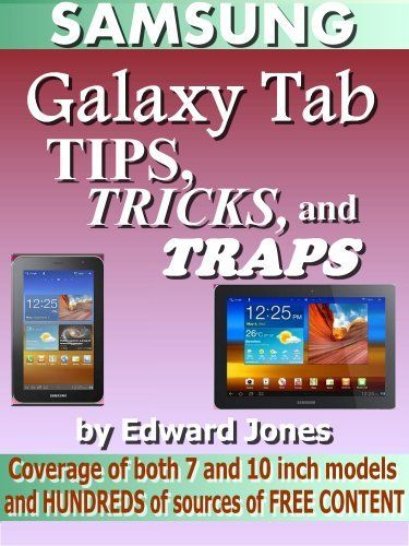 Samsung Galaxy Tab Tips, Tricks, and Traps: A How-To Tutorial for the Samsung Galaxy Tab by Edward Jones, http://www.amazon.com/dp/B00EGNYW3I/ref=cm_sw_r_pi_dp_ea3Hsb0S4FAHK