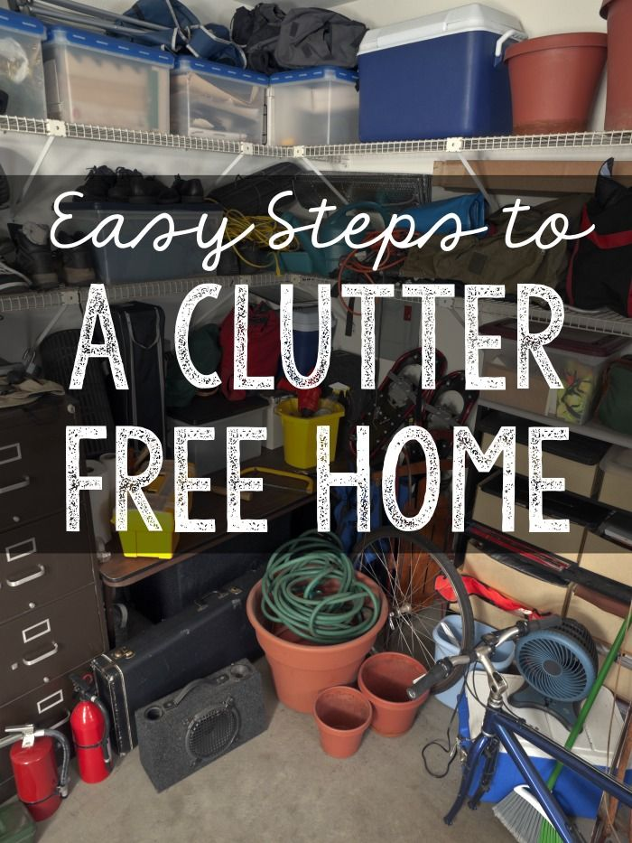 Don't let the mess and clutter take over your home. Follow these easy steps to have a clutter free home.