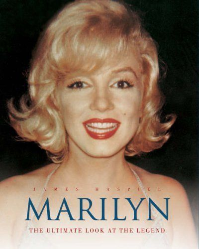 Marilyn: The Ultimate Look At The Legend By James Haspiel