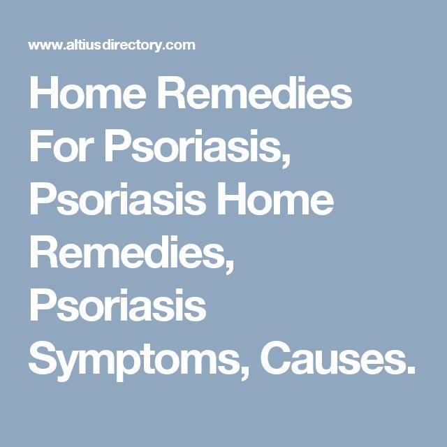 Home Remedies For Psoriasis, Psoriasis Home Remedies, Psoriasis Symptoms, Causes.