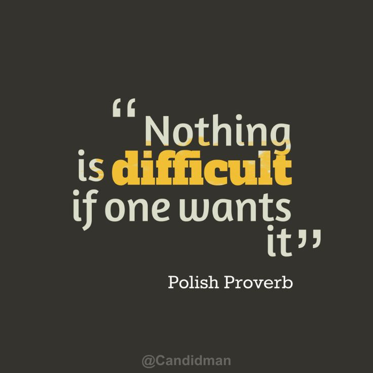 """""""Nothing is difficult if one wants it"""". #Quotes #Polish #Proverb via @Candidman"""