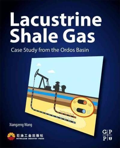 Lacustrine Shale Gas: Case Study from the Ordos Basin