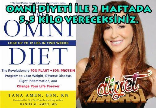 """Tüm dünyada saygı gören Amerikalı ünlü diyetisyen Tana Amen tarafından hazırlanmış mucizevi diyet programı """"Omni Diyeti"""" ile 2 haftada 5,5 kilo verebilirsiniz ! #diyet"""
