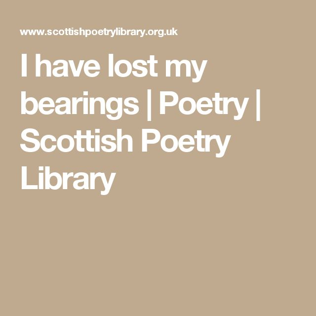 I have lost my bearings   Poetry   Scottish Poetry Library
