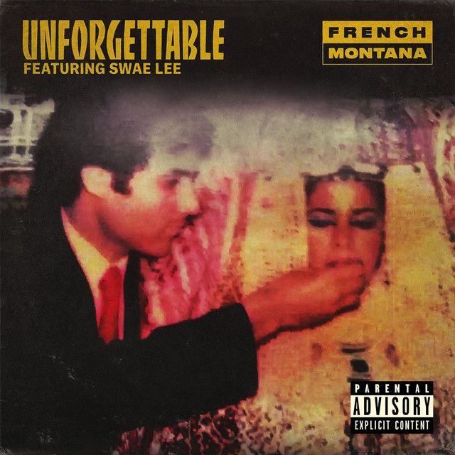 """Unforgettable"" by French Montana Swae Lee was added to my Discover Weekly playlist on Spotify"