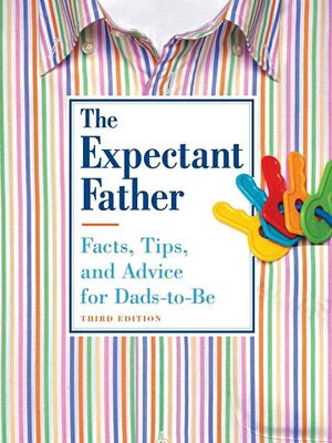 7 Must-Reads for Dads-to-Be: The Expectant Father: Facts, Tips, and Advice for Dads-to-be (via Parents.com)