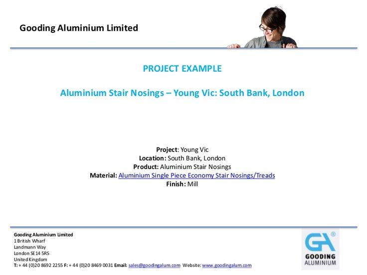Aluminium Stair Nosings – Young Vic: South Bank, London http://www.slideshare.net/DavidGooding/aluminium-stair-nosings-at-young-vic-south-bank-london?ref=http://bespoke-ready-made-aluminium-products.co.uk/