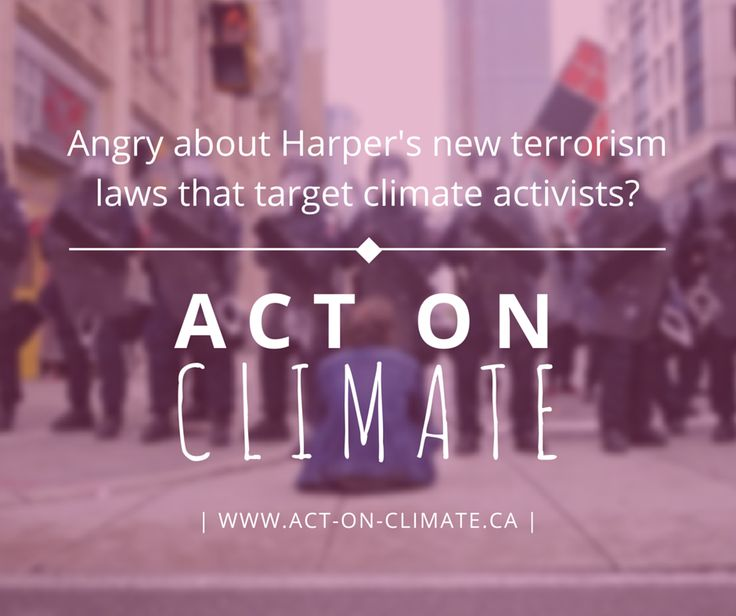 Angry about Harper's new terrorism laws that target climate activists? Act on Climate