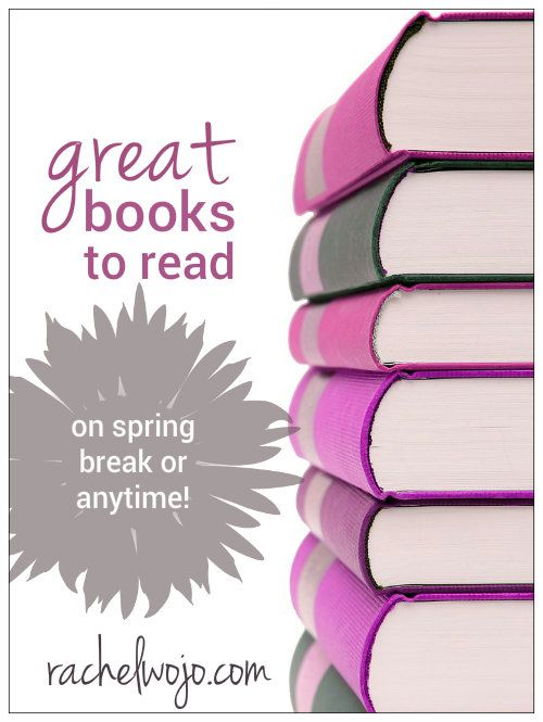 A list of 7 great books to read - on spring break or anytime!