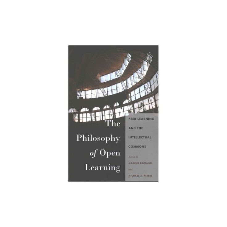 Philosophy of Open Learning : Peer Learning and the Intellectual Commons (Paperback)