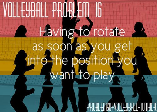 YESSSSS....oh why does that always happen??    -   volleyball problems