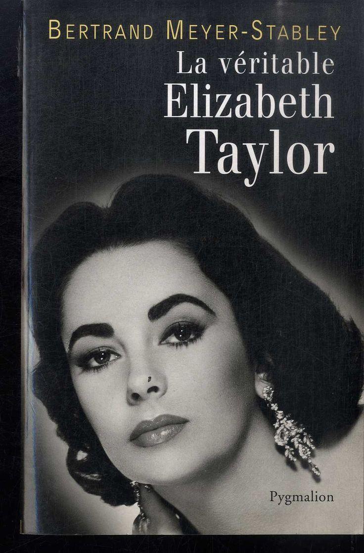 Bertrand Meyer Stabley LA Véritable Elizabeth Taylor | eBay