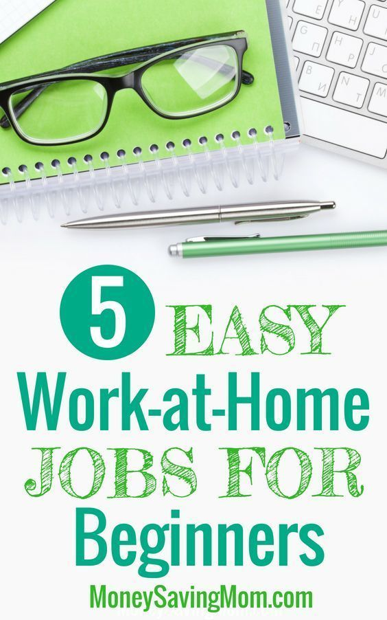 5 Work-at-Home Jobs for Beginners