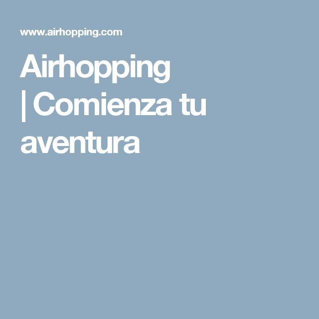 Airhopping |Comienza tu aventura