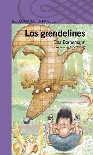 los grendelines - elsa bornemann - alfaguara infantil