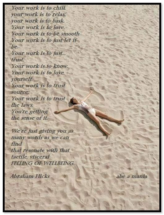 Your work is to chill... Abraham-Hicks Quotes (AHQ3364)