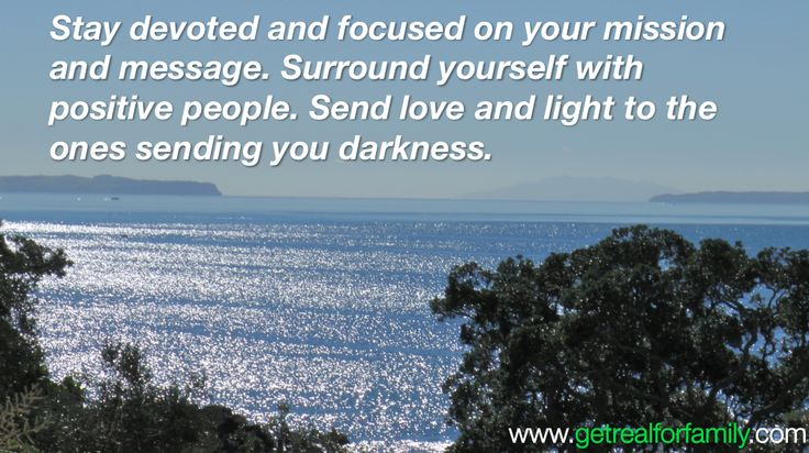 Stay devoted and focused on your mission and message. Surround yourself with positive people. Send love and light to the ones sending you darkness. www.squareonefitness.tv