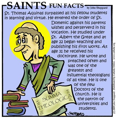 St. Thomas Aquinas, Dominican and Doctor of the Church, pray for us and academics, booksellers and Catholic School.  Feast day January 28.
