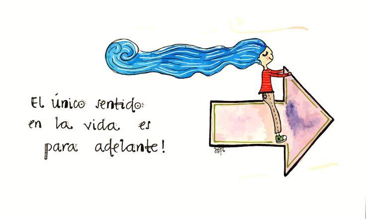 ¡Mira siempre hacia adelante y sigue tus sueños!   Ilustración de nuestra querida #Jopi