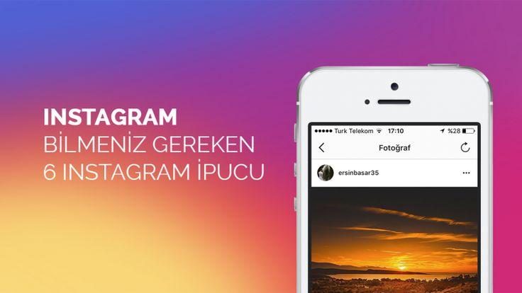 instagram hileleri - bilmeniz gereken instagram ipuçları