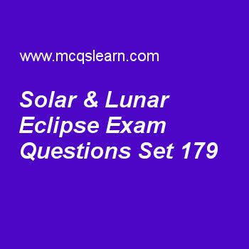 Practice test on solar & lunar eclipse, general knowledge quiz 179 online. Practice GK exam's questions and answers to learn solar & lunar eclipse test with answers. Practice online quiz to test knowledge on solar and lunar eclipse, marie curie, introduction to human skeleton, moon facts, regenerative circuit worksheets. Free solar & lunar eclipse test has multiple choice questions as outer part of earth's shadow is known as, answers key with choices as penumbra, umbra, antumbra and…