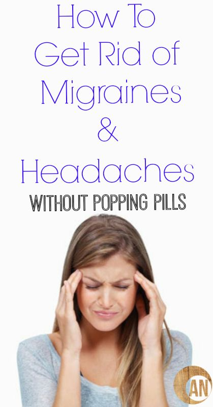 Natural Things To Get Rid Of Migraine