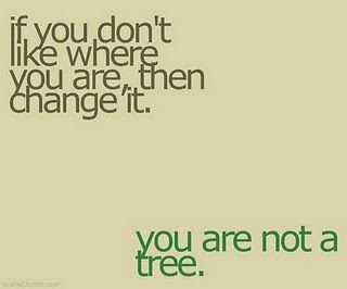 ChangeLife, Inspiration, Quotes, Change, True, Trees, Living, Favorite Recipe, Stop Complaining